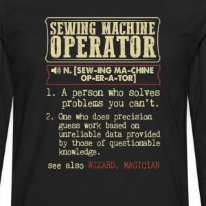 Sewing Machine Operator Badass Dictionary Term T-S T-Shirts - Men's Premium Long Sleeve T-Shirt