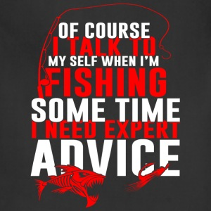 Fishing - I talk to myself some time I need expert - Adjustable Apron