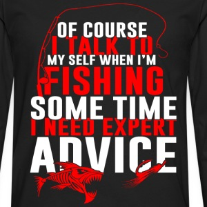 Fishing - I talk to myself some time I need expert - Men's Premium Long Sleeve T-Shirt