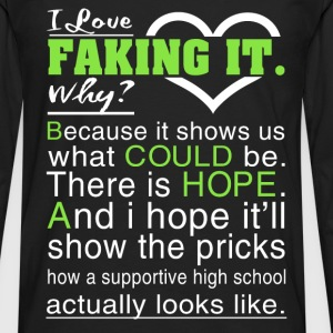 I love faking it - It shows us what could be - Men's Premium Long Sleeve T-Shirt