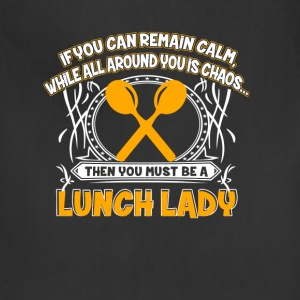 Lunch lady - Calm while all around you is chaos - Adjustable Apron