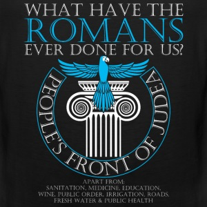 What have the Romans ever done for us? - Men's Premium Tank