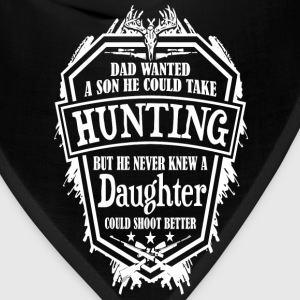Hunting - Dad never knew a daughter shoots better - Bandana