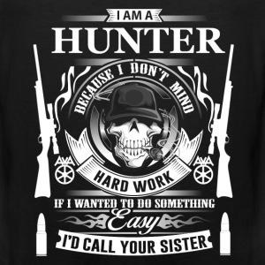 Hunter - Coz I don't mind hard work t-shirt - Men's Premium Tank