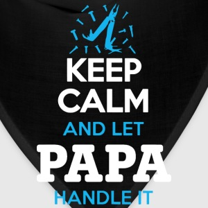 Keep calm and let papa handle it Fathers Day - Bandana