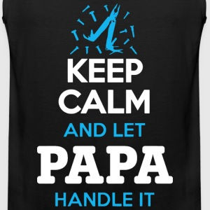 Keep calm and let papa handle it Fathers Day - Men's Premium Tank