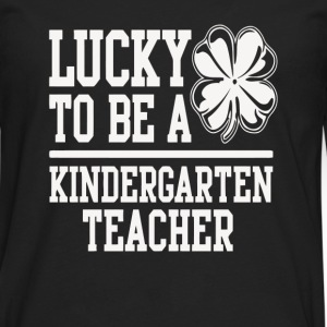 Kindergarten teacher - I'm lucky to be one t - shi - Men's Premium Long Sleeve T-Shirt