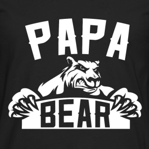 Papa - Freaking awesome t-shirt for papa bear - Men's Premium Long Sleeve T-Shirt