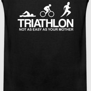 TRIATHLON NOT AS EASY AS YOUR MOTHER - Men's Premium Tank