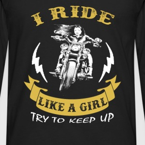 Biker - I ride like a girl try to keep up t - shir - Men's Premium Long Sleeve T-Shirt
