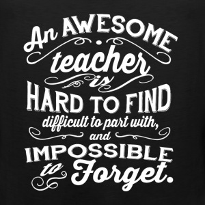 Teacher - An awesome teacher is hard to find tee - Men's Premium Tank