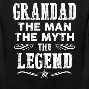 Grandad - The man the myth the legend t-shirt - Men's Premium Tank