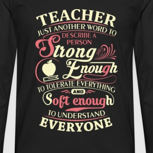 Teacher - Strong enough to tolerate everything tee - Men's Premium Long Sleeve T-Shirt