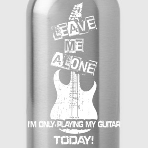 Guitar lover - I'm only playing my guitar today - Water Bottle