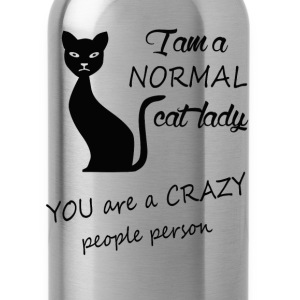 Normal cat lady - You are a crazy people person - Water Bottle