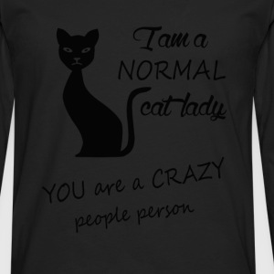 Normal cat lady - You are a crazy people person - Men's Premium Long Sleeve T-Shirt