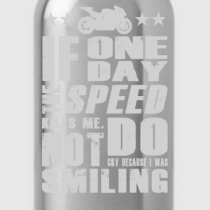 Paul Walker quote - If one day speed kills me - Water Bottle