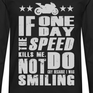 Paul Walker quote - If one day speed kills me - Men's Premium Long Sleeve T-Shirt