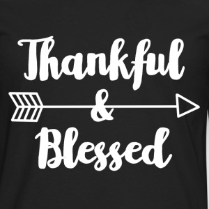 Thankful & Blessed -  Thanksgiving  - Men's Premium Long Sleeve T-Shirt