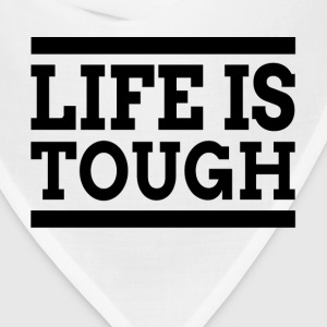 LIFE IS TOUGH Sportswear - Bandana