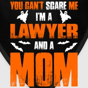 Cant Scare Me Im Lawyer And A Mom T-shirt T-Shirts - Bandana