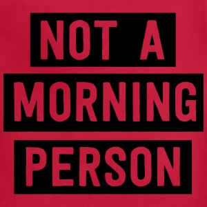 Not a morning person T-Shirts - Adjustable Apron