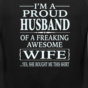 I'm A Proud Husband Of A Freaking Awesome Wife  - Men's Premium Tank