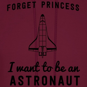 Forget Princess I want to be an astronaut Kids' Shirts - Men's Hoodie