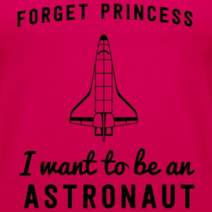 Forget Princess I want to be an astronaut Kids' Shirts - Women's Premium Tank Top