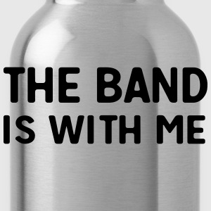 The band is with me T-Shirts - Water Bottle