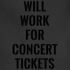 Will work for concert tickets T-Shirts - Adjustable Apron