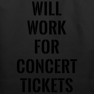 Will work for concert tickets T-Shirts - Eco-Friendly Cotton Tote