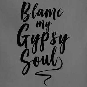 Blame my gypsy soul T-Shirts - Adjustable Apron