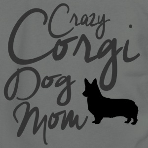 Crazy Corgi Dog Mom T-Shirts - Unisex Fleece Zip Hoodie by American Apparel