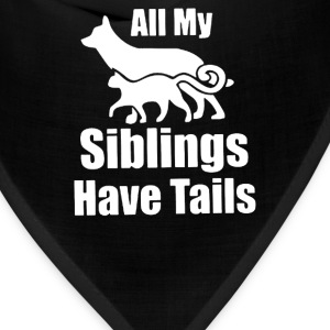 All my siblings have tails - Bandana