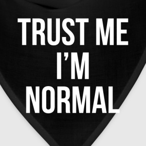 TRUST ME I'M NORMAL T-Shirts - Bandana