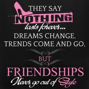 Friendship - Dreams change, trends come and go - Men's Premium Tank