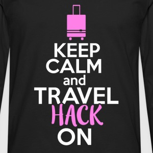 Travel hacker - Keep calm and travel hack on - Men's Premium Long Sleeve T-Shirt