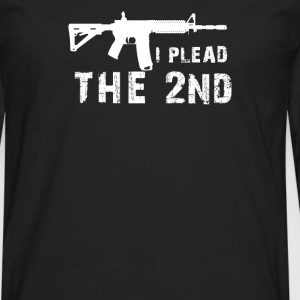 I Plead The 2nd Amendment AR 15 Pro Gun - Men's Premium Long Sleeve T-Shirt