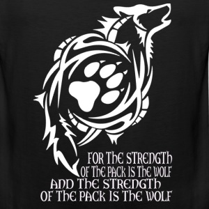 Wolf - The strength of the pack is the wolf - Men's Premium Tank