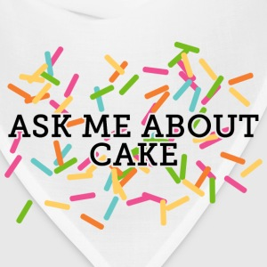 Ask Me About Cake T-Shirts - Bandana