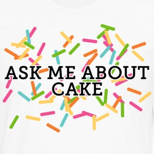 Ask Me About Cake T-Shirts - Men's Premium Long Sleeve T-Shirt