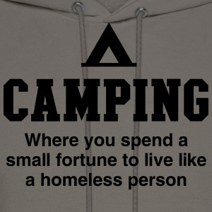 Camping. Where you spend a small fortune T-Shirts - Men's Hoodie