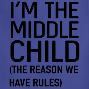 I'm the middle child. The reason we have rules Kids' Shirts - Adjustable Apron