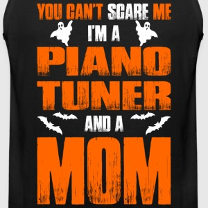 Cant Scare Piano Tuner And A Mom T-shirt T-Shirts - Men's Premium Tank