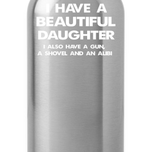 I HAVE A BEAUTIFUL DAUGHTER - Water Bottle