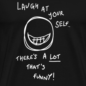 Lot to laugh at! - Men's Premium T-Shirt
