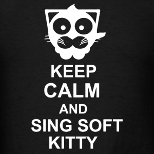 Keep calm and sing soft kitty - Men's T-Shirt