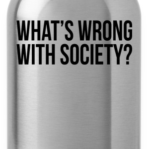 WHAT'S WRONG WITH SOCIETY? Sportswear - Water Bottle