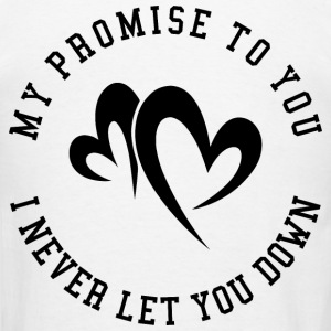 My promise to you Hoodies - Men's T-Shirt